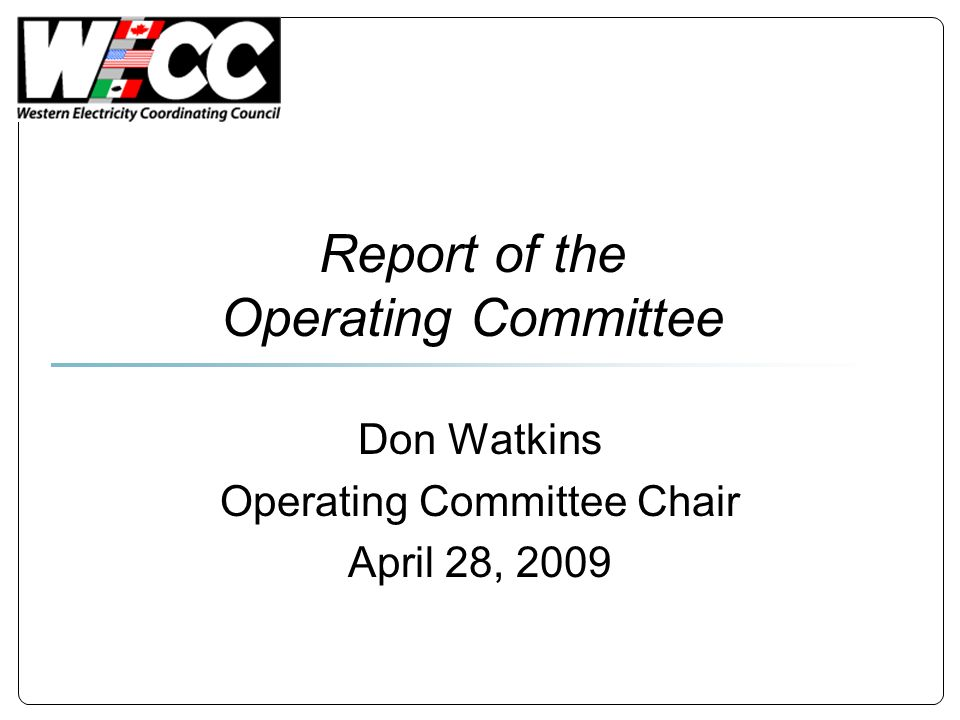 Report of the Operating Committee Don Watkins Operating Committee Chair April 28, 2009