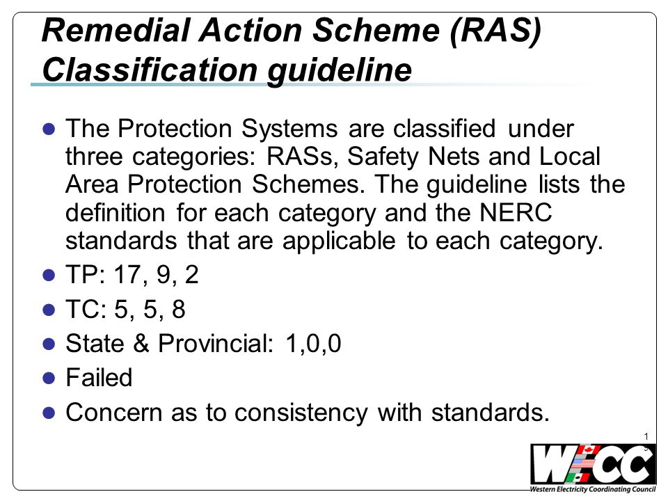 19 Remedial Action Scheme (RAS) Classification guideline The Protection Systems are classified under three categories: RASs, Safety Nets and Local Area Protection Schemes.
