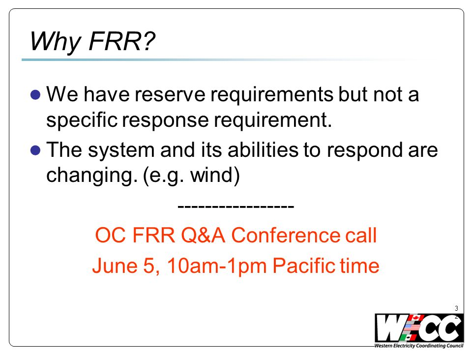 32 Why FRR. We have reserve requirements but not a specific response requirement.