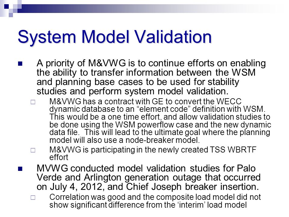 A priority of M&VWG is to continue efforts on enabling the ability to transfer information between the WSM and planning base cases to be used for stab