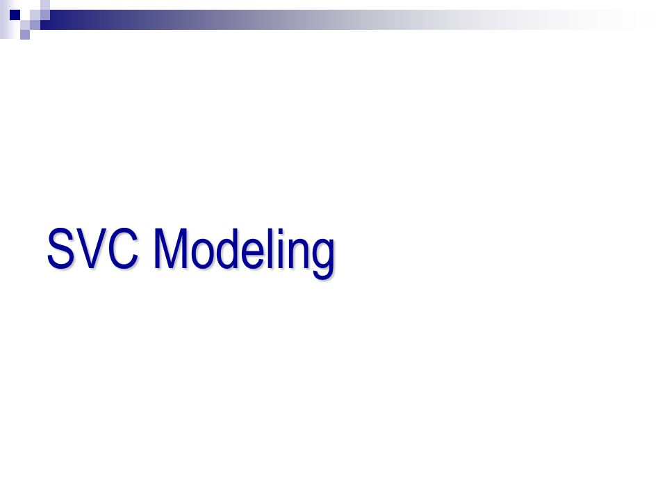 SVC Modeling