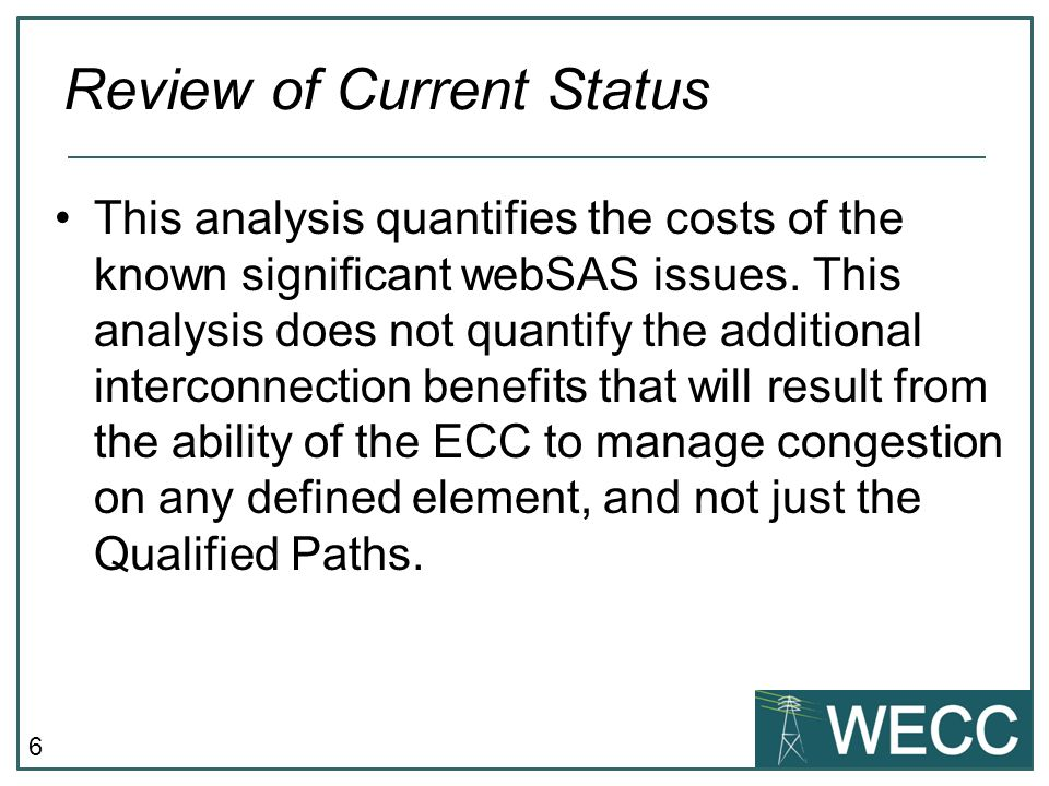 6 This analysis quantifies the costs of the known significant webSAS issues.