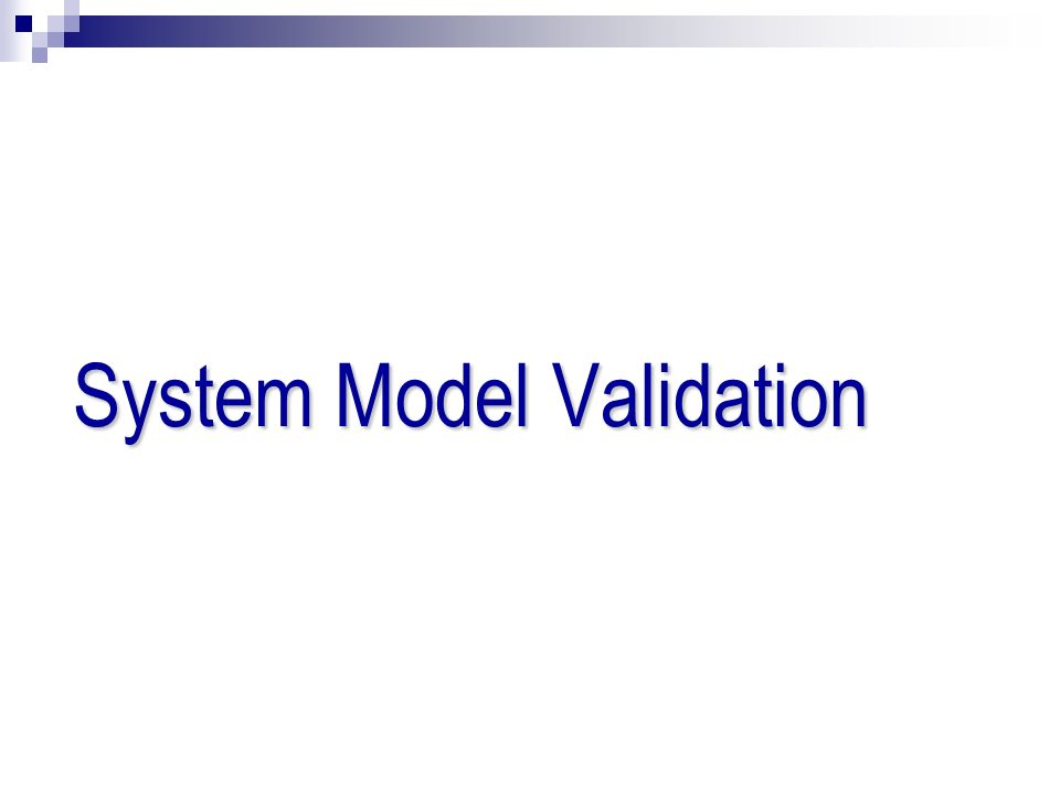 System Model Validation