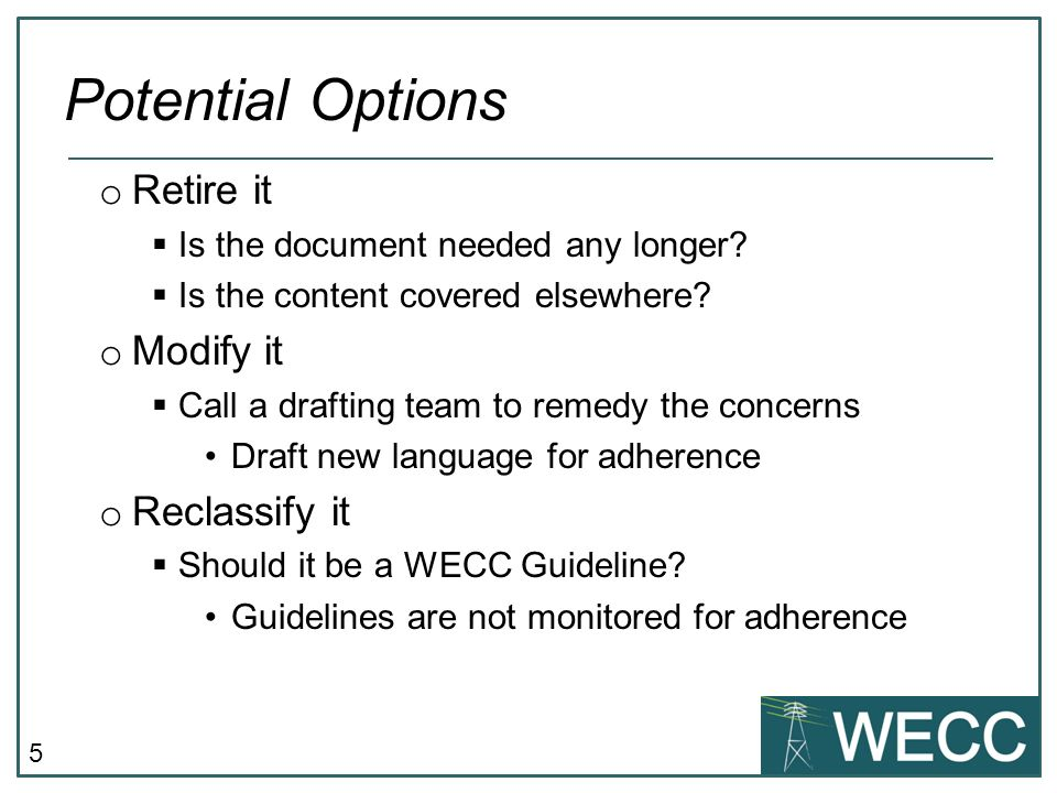 5 o Retire it Is the document needed any longer. Is the content covered elsewhere.