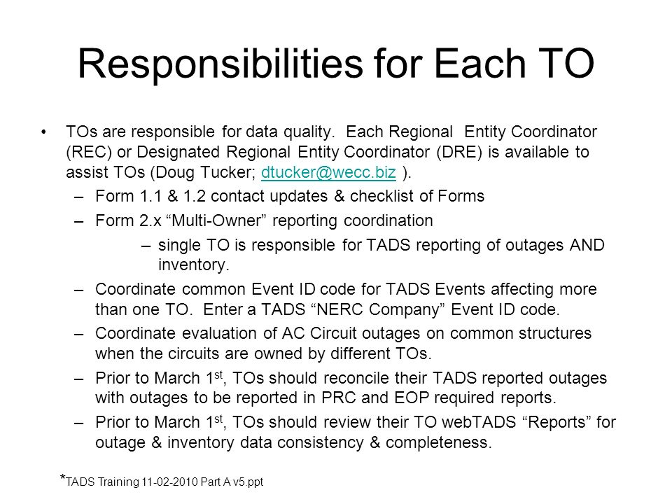 Responsibilities for Each TO TOs are responsible for data quality. Each Regional Entity Coordinator (REC) or Designated Regional Entity Coordinator (D