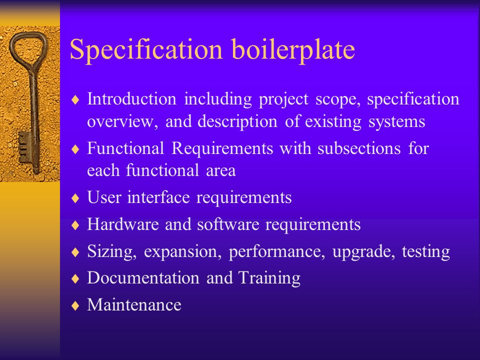Specification boilerplate Introduction including project scope, specification overview, and description of existing systems Functional Requirements wi