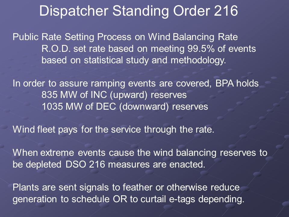 Dispatcher Standing Order 216 Public Rate Setting Process on Wind Balancing Rate R.O.D. set rate based on meeting 99.5% of events based on statistical