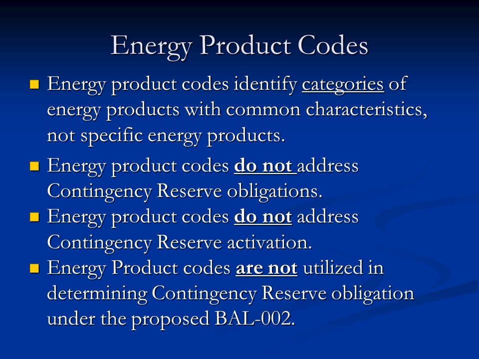 Energy Product Codes Energy product codes identify categories of energy products with common characteristics, not specific energy products. Energy pro