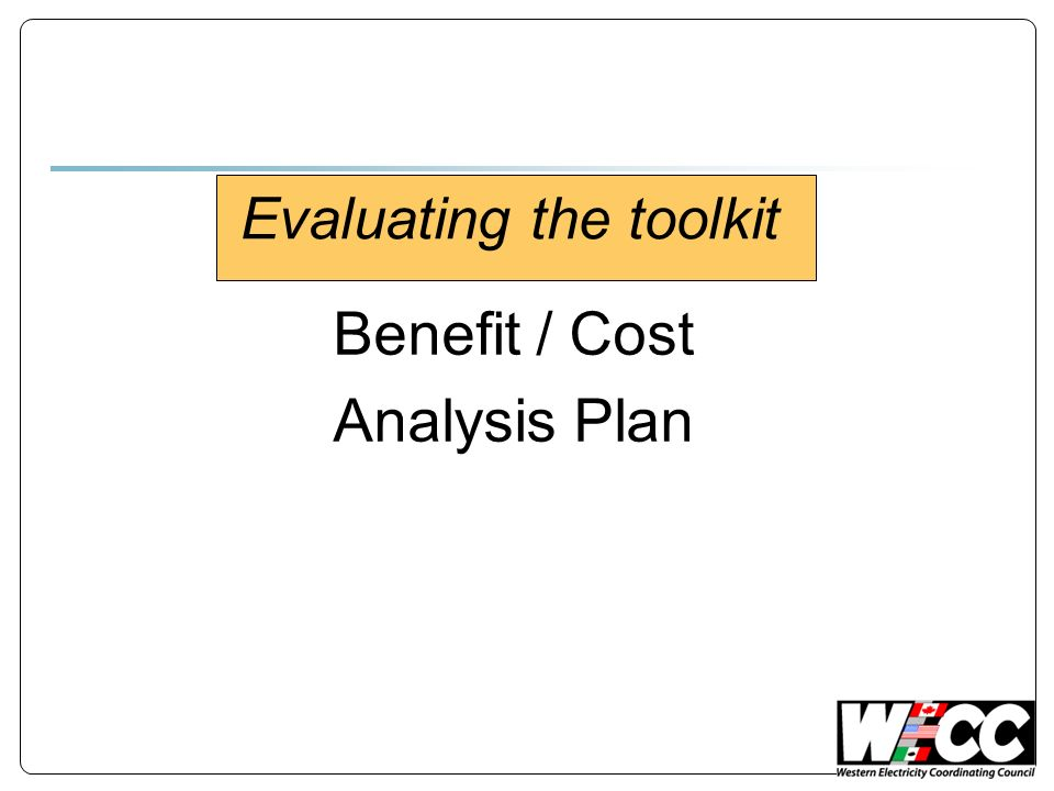 Benefit / Cost Analysis Plan Evaluating the toolkit