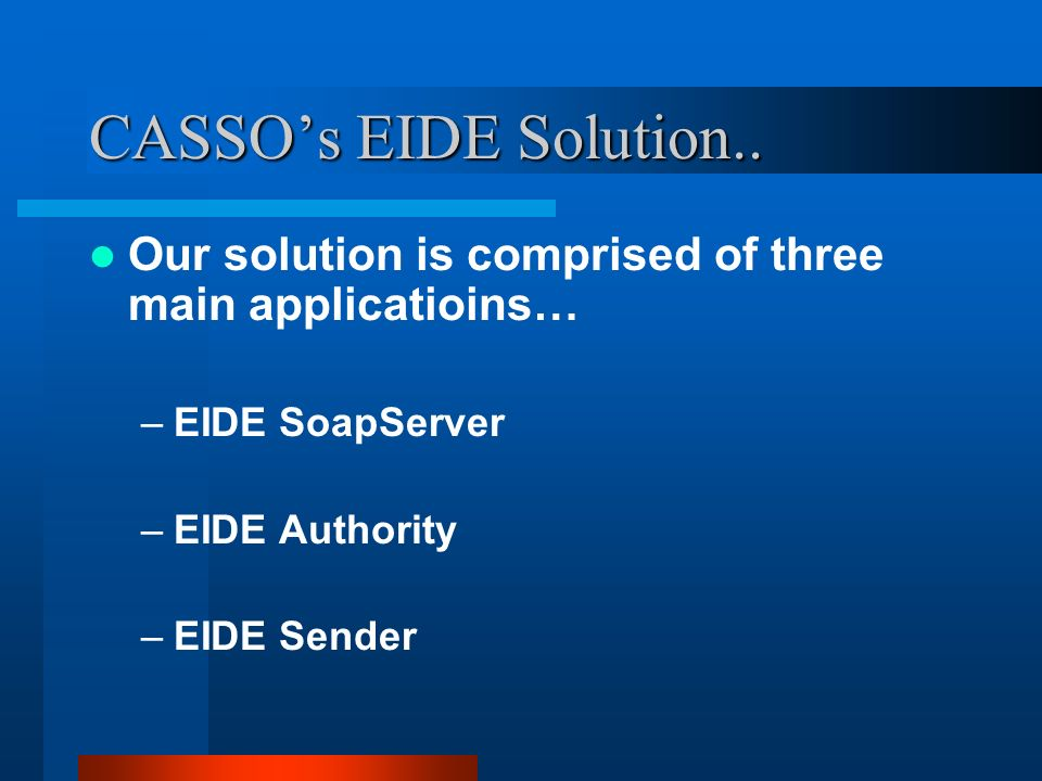 CASSOs EIDE Solution..