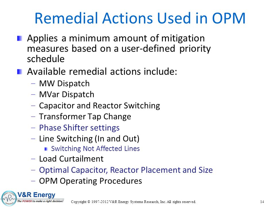 Remedial Actions Used in OPM Applies a minimum amount of mitigation measures based on a user-defined priority schedule Available remedial actions incl