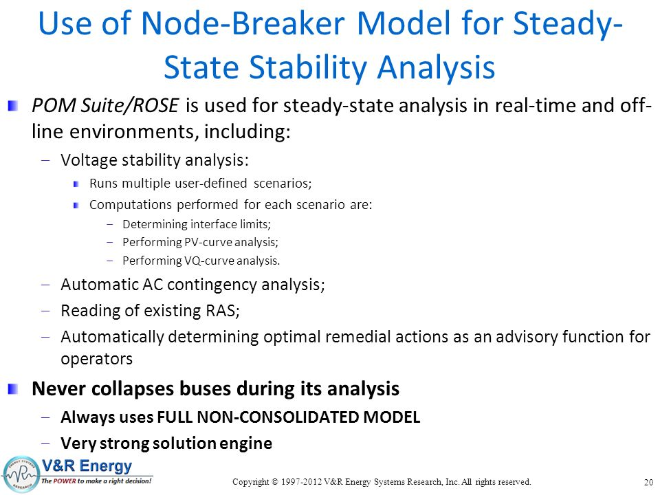 Use of Node-Breaker Model for Steady- State Stability Analysis POM Suite/ROSE is used for steady-state analysis in real-time and off- line environment