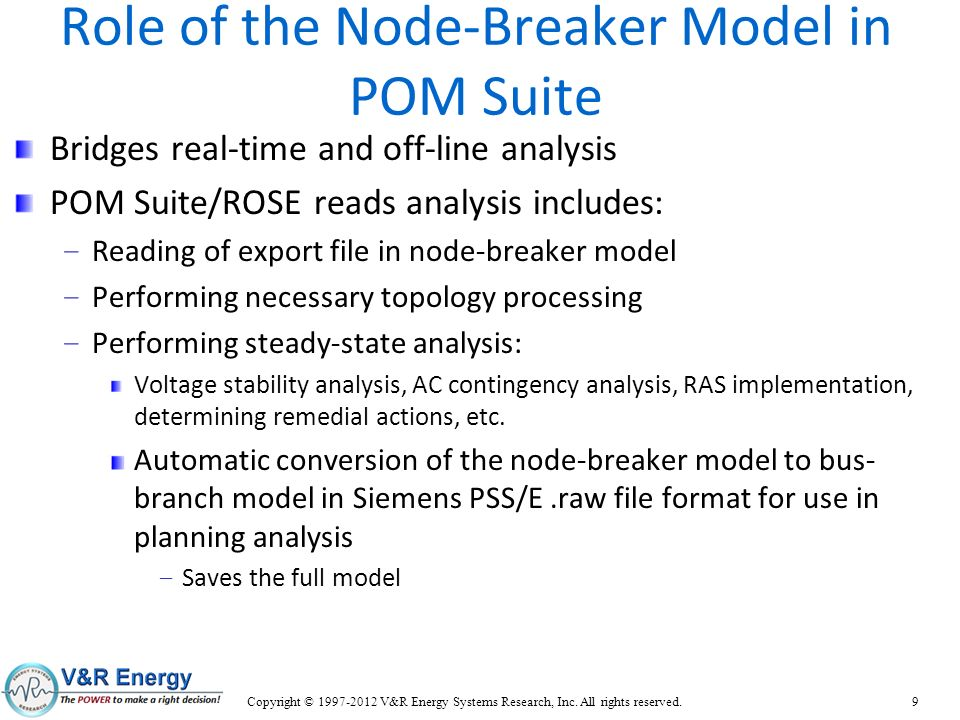 Role of the Node-Breaker Model in POM Suite Bridges real-time and off-line analysis POM Suite/ROSE reads analysis includes: – Reading of export file i