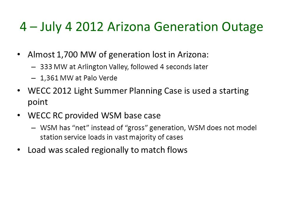 4 – July 4 2012 Arizona Generation Outage Almost 1,700 MW of generation lost in Arizona: – 333 MW at Arlington Valley, followed 4 seconds later – 1,36