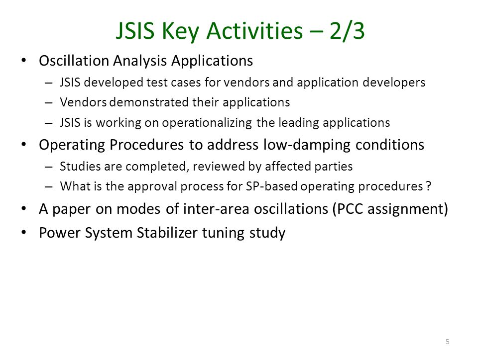 JSIS Key Activities – 2/3 Oscillation Analysis Applications – JSIS developed test cases for vendors and application developers – Vendors demonstrated