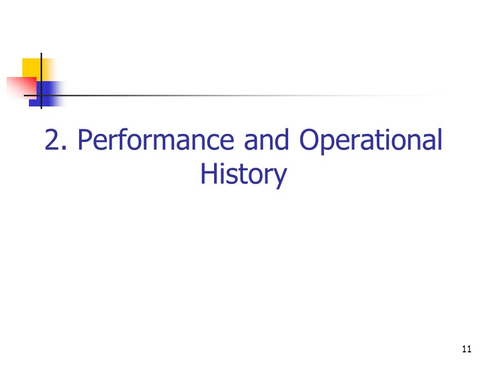 11 2. Performance and Operational History