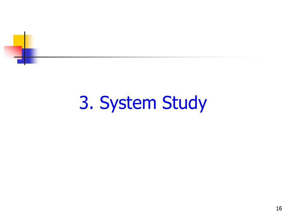 16 3. System Study
