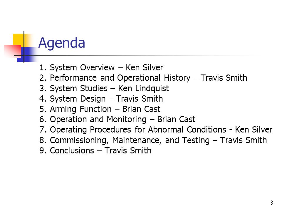 3 Agenda 1.System Overview – Ken Silver 2.Performance and Operational History – Travis Smith 3.System Studies – Ken Lindquist 4.System Design – Travis
