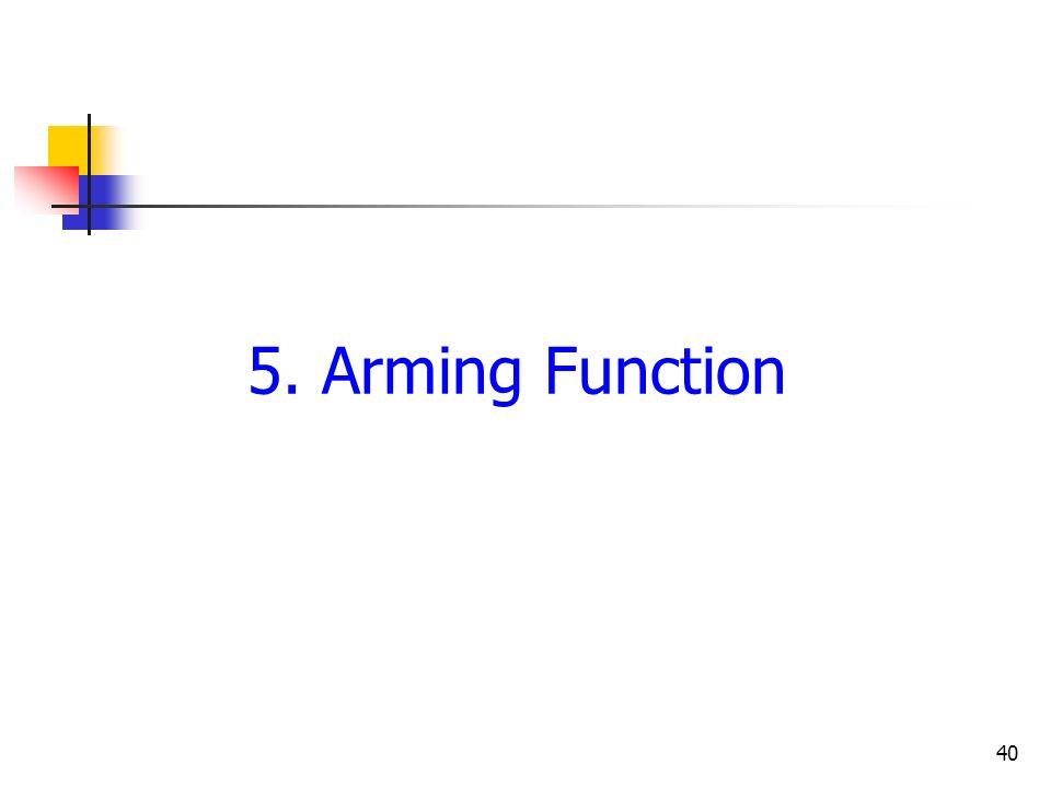 40 5. Arming Function