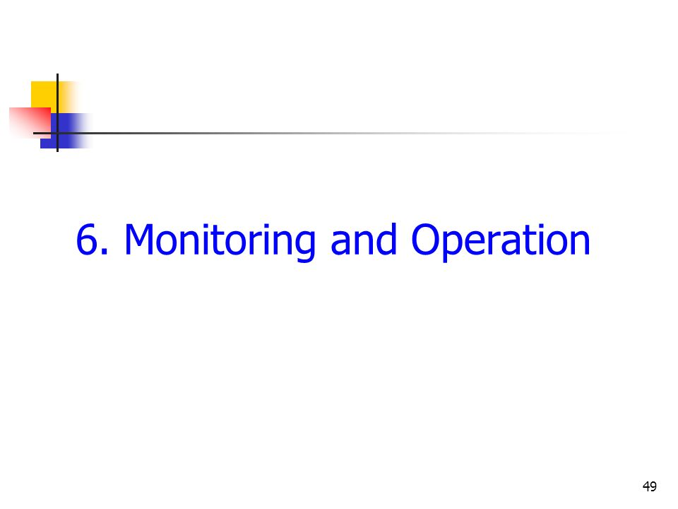 49 6. Monitoring and Operation
