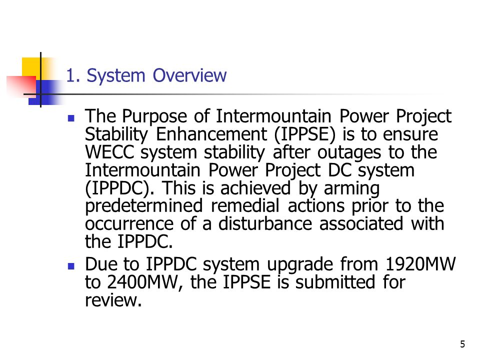 5 The Purpose of Intermountain Power Project Stability Enhancement (IPPSE) is to ensure WECC system stability after outages to the Intermountain Power