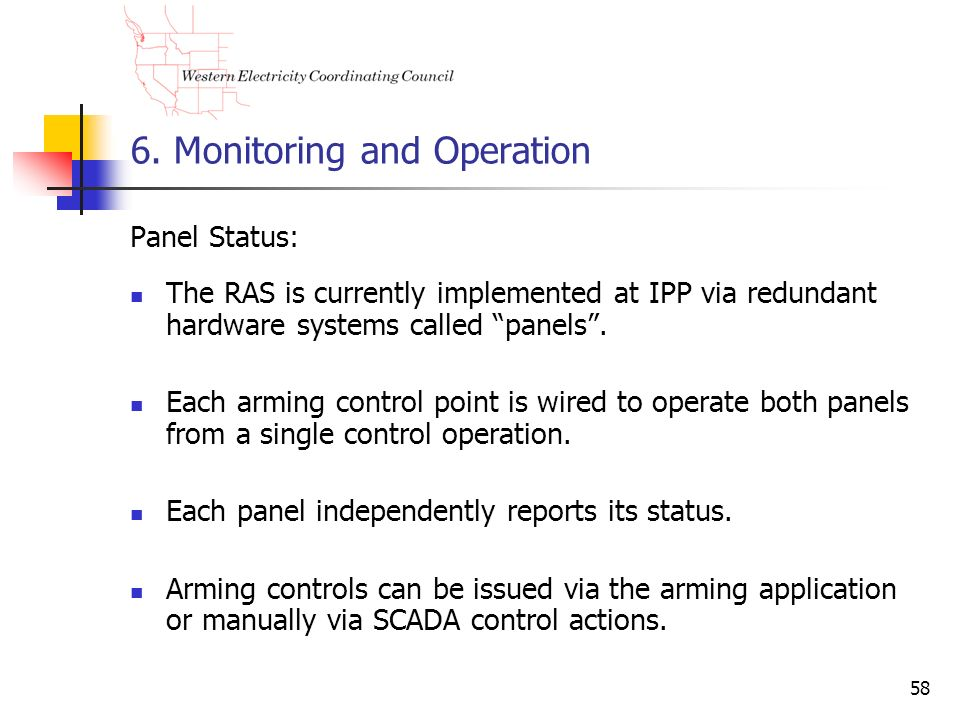 58 6. Monitoring and Operation Panel Status: The RAS is currently implemented at IPP via redundant hardware systems called panels. Each arming control