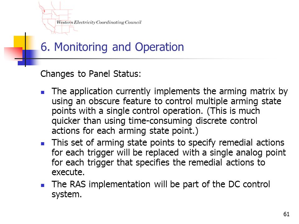 61 6. Monitoring and Operation Changes to Panel Status: The application currently implements the arming matrix by using an obscure feature to control