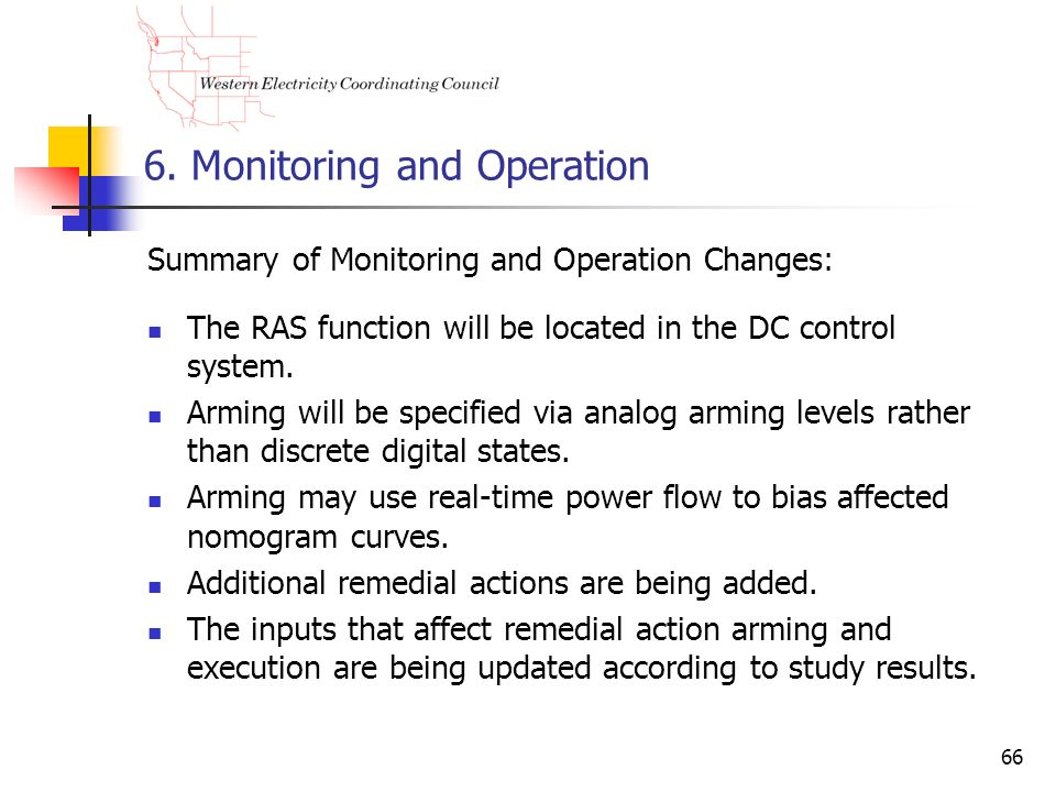 66 6. Monitoring and Operation Summary of Monitoring and Operation Changes: The RAS function will be located in the DC control system. Arming will be