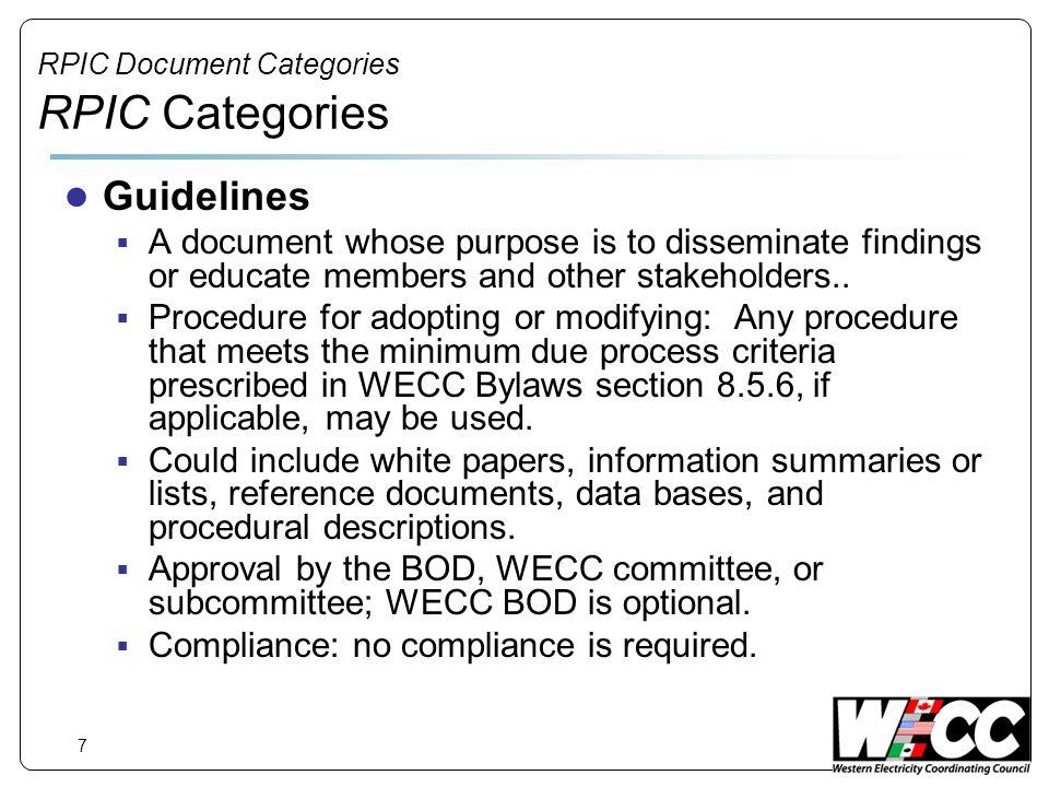 7 RPIC Document Categories RPIC Categories Guidelines A document whose purpose is to disseminate findings or educate members and other stakeholders..