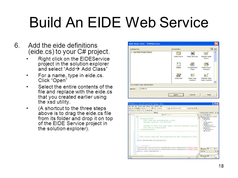 18 Build An EIDE Web Service 6.Add the eide definitions (eide.cs) to your C# project.