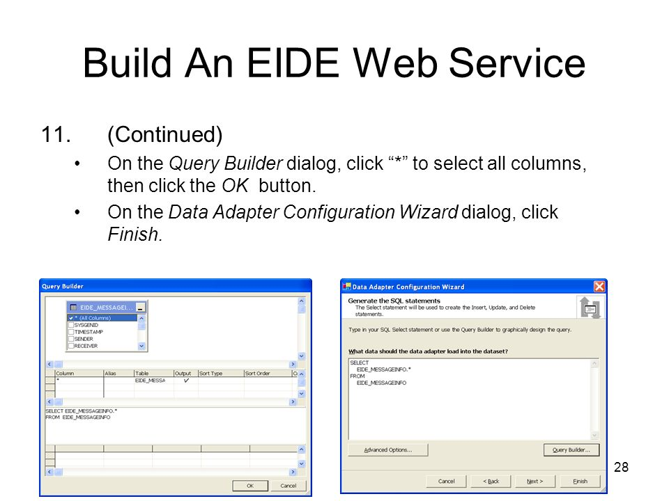 28 Build An EIDE Web Service 11. (Continued) On the Query Builder dialog, click * to select all columns, then click the OK button. On the Data Adapter