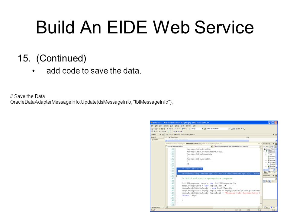 35 Build An EIDE Web Service 15.(Continued) add code to save the data.