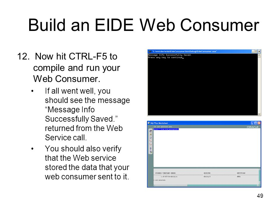 49 Build an EIDE Web Consumer 12.Now hit CTRL-F5 to compile and run your Web Consumer.