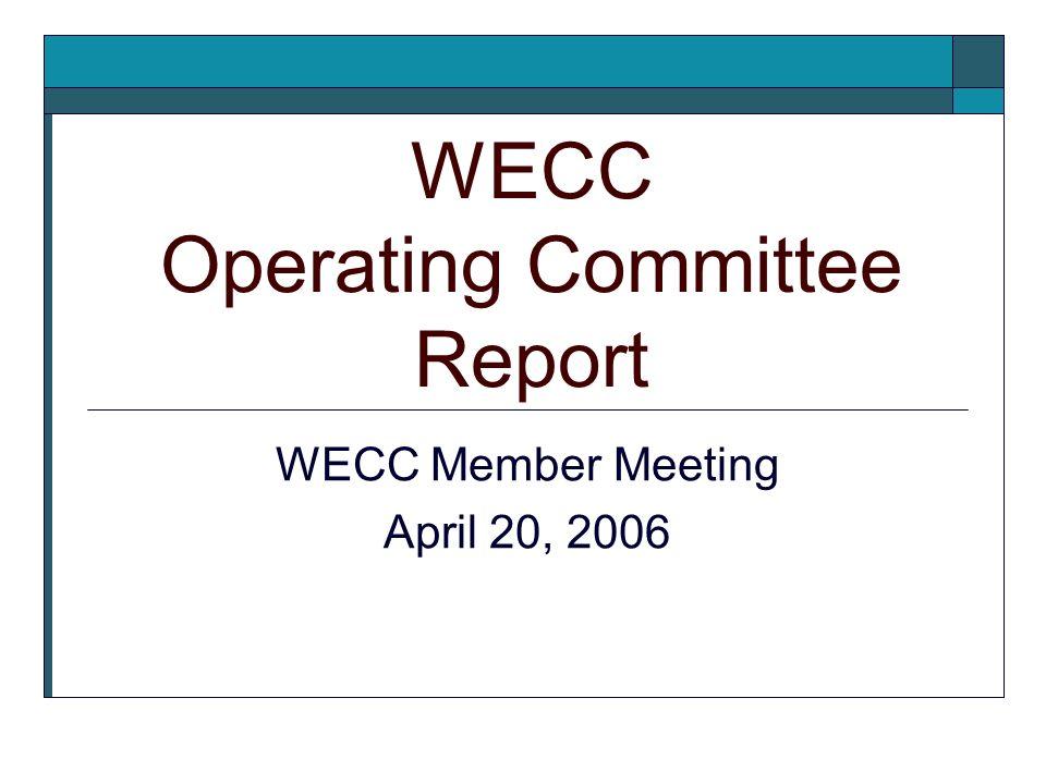 WECC Operating Committee Report WECC Member Meeting April 20, 2006