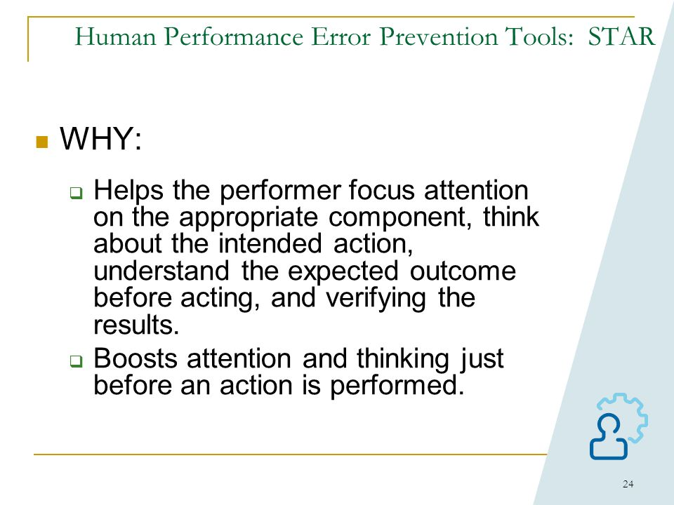 23 Tool #2 - STAR: (Self Checking) WHAT: A Self-Checking tool where the performer pauses to focus his/her attention, reflects on the intended action a