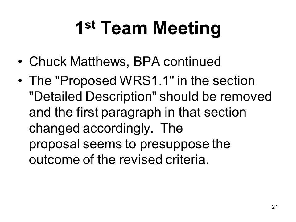 1 st Team Meeting Chuck Matthews, BPA continued The