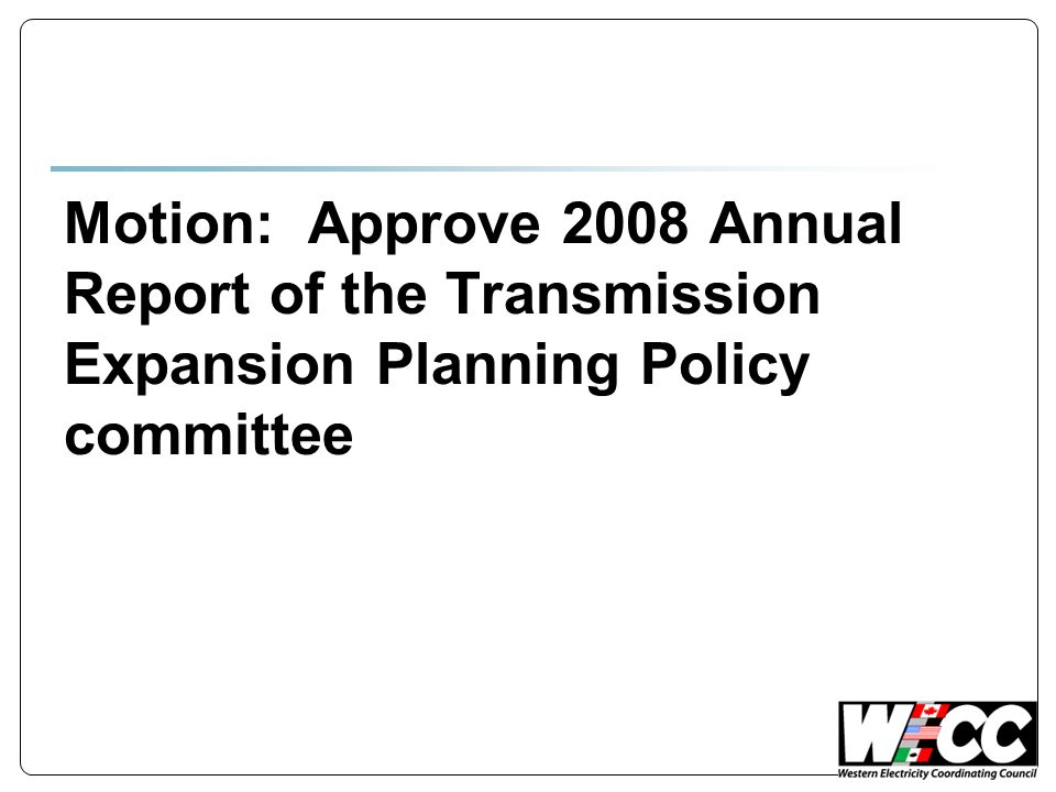 Motion: Approve 2008 Annual Report of the Transmission Expansion Planning Policy committee
