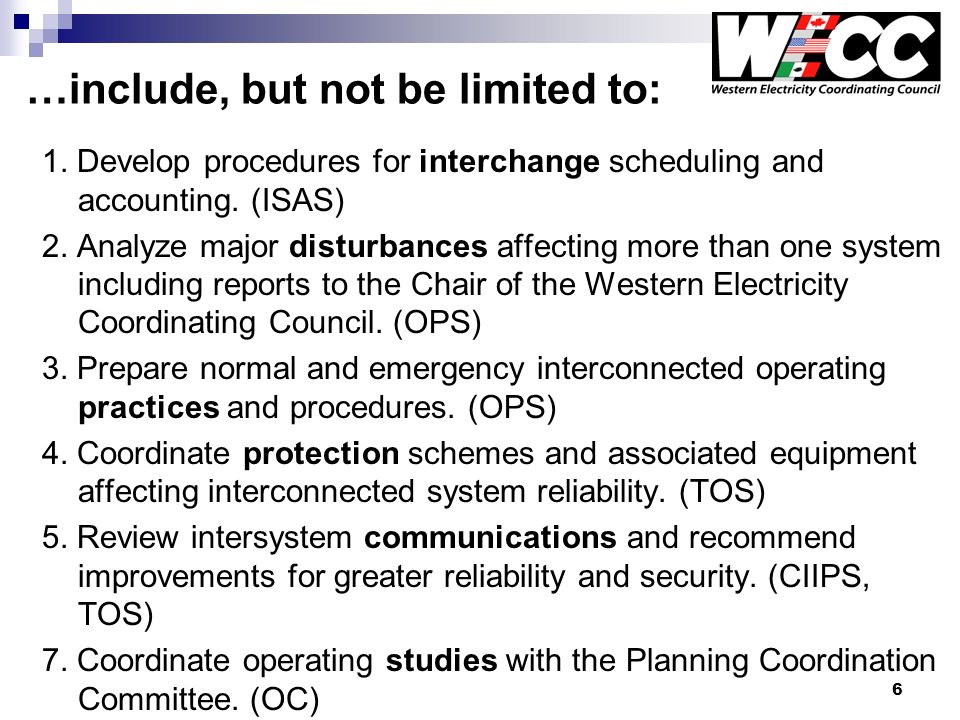 6 …include, but not be limited to: 1. Develop procedures for interchange scheduling and accounting.
