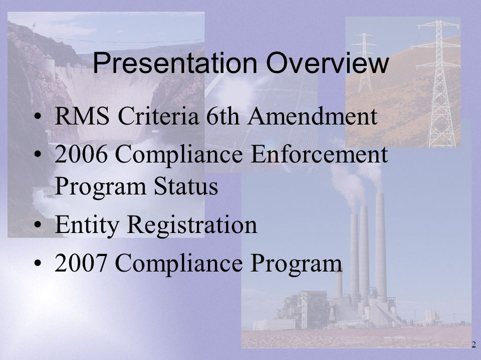 3 RMS 6 th Amendment Filed with FERC on October 31, 2006 WECC requested that the Sixth Amendment become effective on the day after filing (November 1, 2006) and the Amendment become effective on the date specified by the FERC.