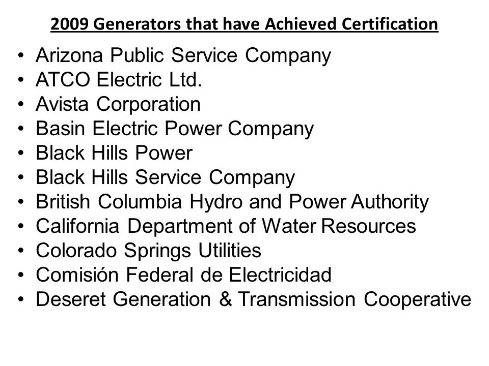 2009 Generators that have Achieved Certification Arizona Public Service Company ATCO Electric Ltd.