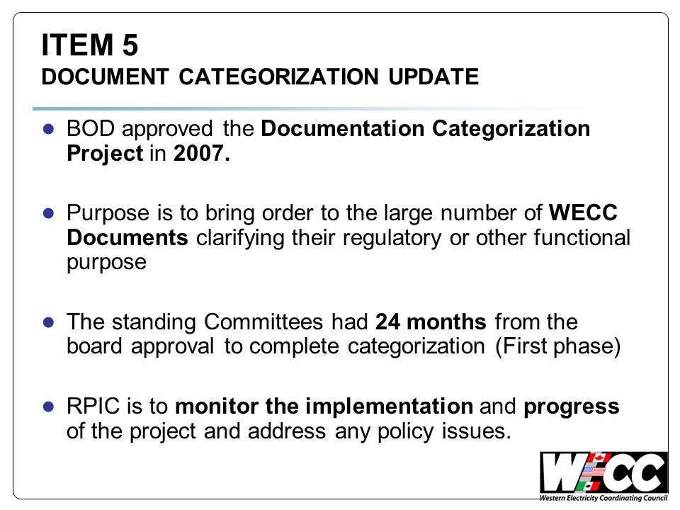 ITEM 5 DOCUMENT CATEGORIZATION UPDATE BOD approved the Documentation Categorization Project in 2007.