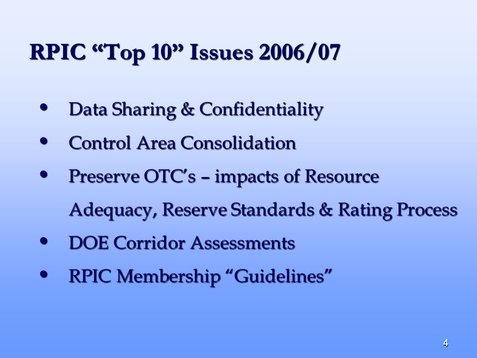 4 RPIC Top 10 Issues 2006/07 Data Sharing & Confidentiality Data Sharing & Confidentiality Control Area Consolidation Control Area Consolidation Prese
