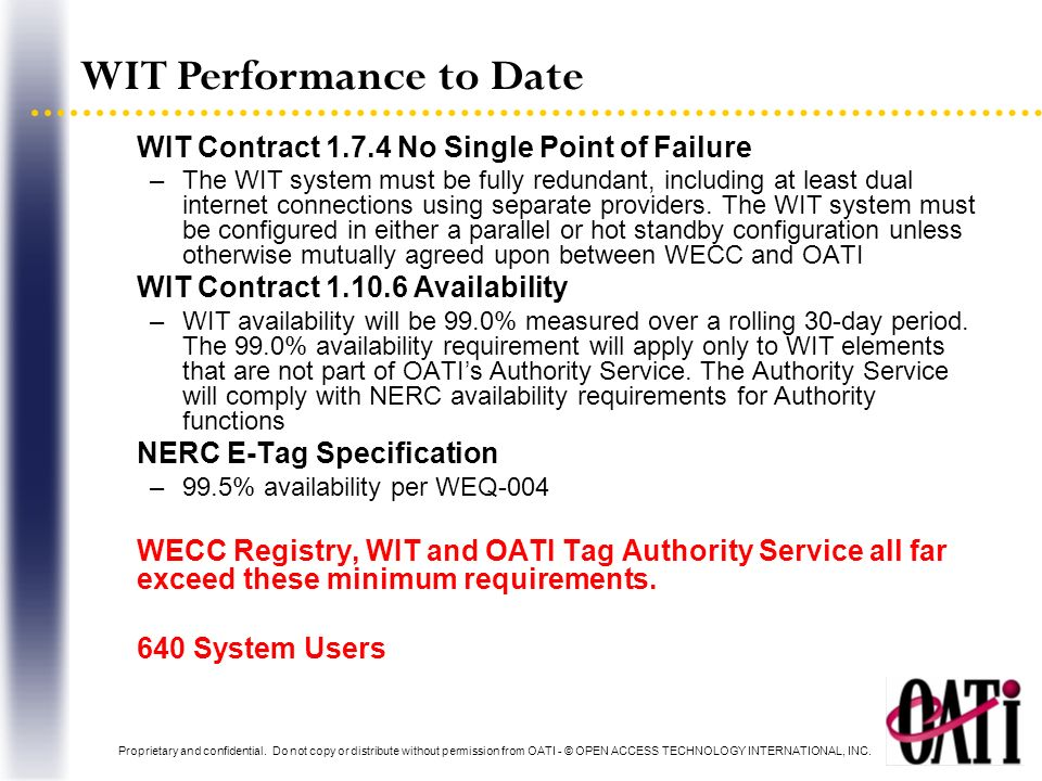 WIT Performance to Date WIT Contract 1.7.4 No Single Point of Failure –The WIT system must be fully redundant, including at least dual internet connec