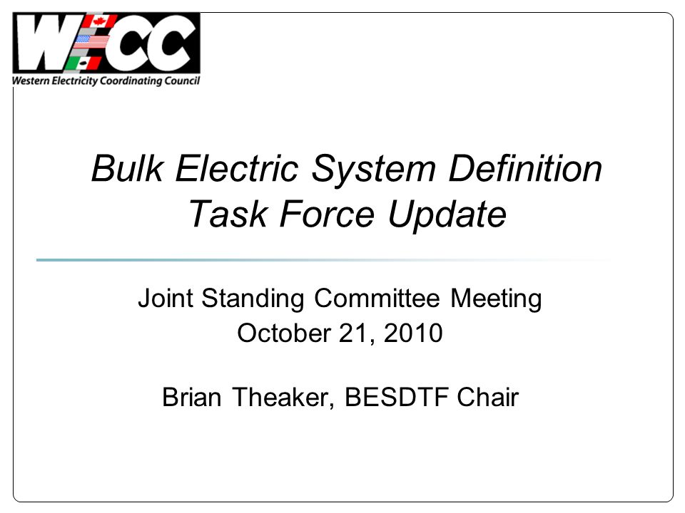 Bulk Electric System Definition Task Force Update Joint Standing Committee Meeting October 21, 2010 Brian Theaker, BESDTF Chair