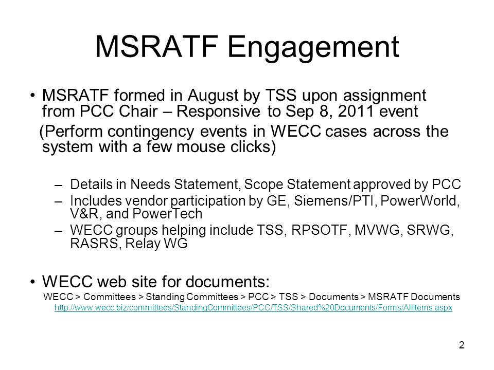 2 MSRATF Engagement MSRATF formed in August by TSS upon assignment from PCC Chair – Responsive to Sep 8, 2011 event (Perform contingency events in WEC