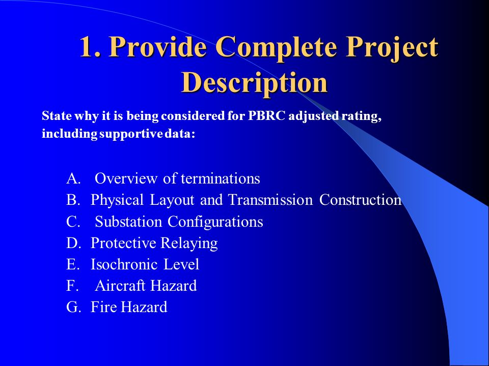 1. Provide Complete Project Description 1. Provide Complete Project Description State why it is being considered for PBRC adjusted rating, including s