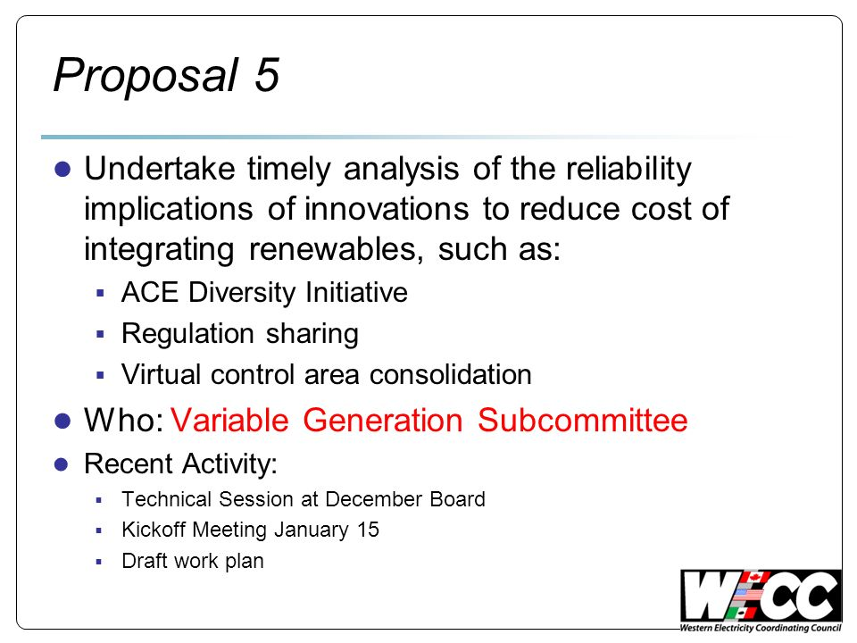 Proposal 5 Undertake timely analysis of the reliability implications of innovations to reduce cost of integrating renewables, such as: ACE Diversity I
