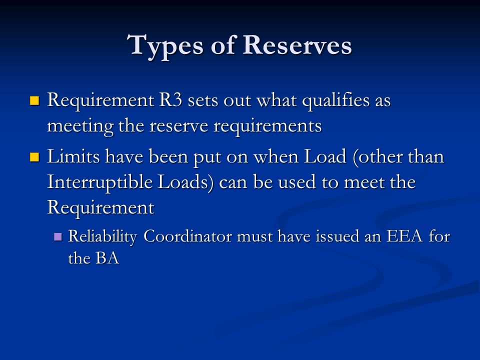 Types of Reserves Requirement R3 sets out what qualifies as meeting the reserve requirements Requirement R3 sets out what qualifies as meeting the res