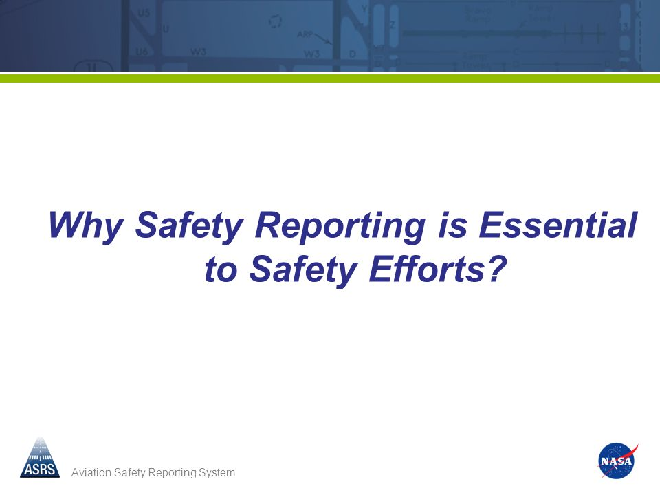 19 Why Safety Reporting is Essential to Safety Efforts?