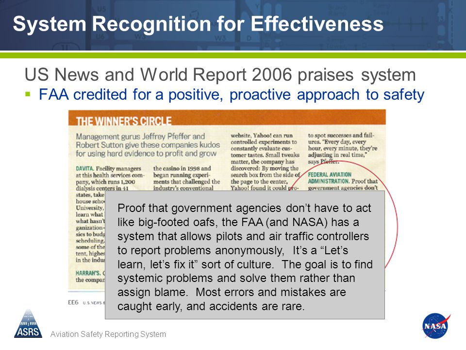 Aviation Safety Reporting System System Recognition for Effectiveness US News and World Report 2006 praises system FAA credited for a positive, proact